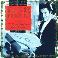 "Elvis Presley, ""If Every Day Was Like Christmas"""