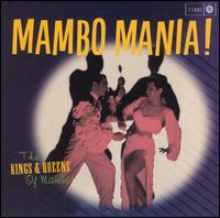 Mambo Mania: The Kings and Queens of Mambo